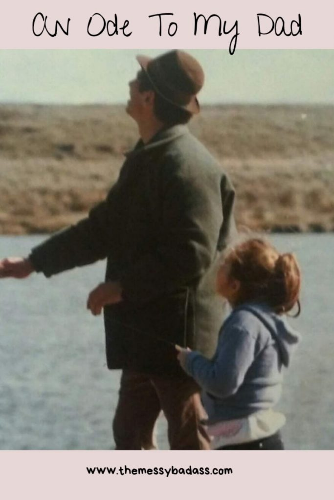 An Ode To My Dad - Memorable Lessons www.themessybadass.com Ashley Alyyn