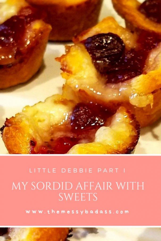 My Sordid Affair With Little Debbie the messy badass Ashley Allyn